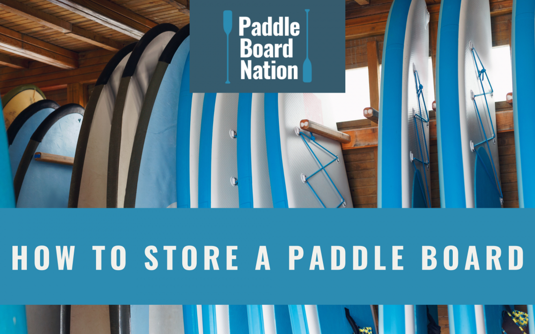 How to Store a Paddle Board