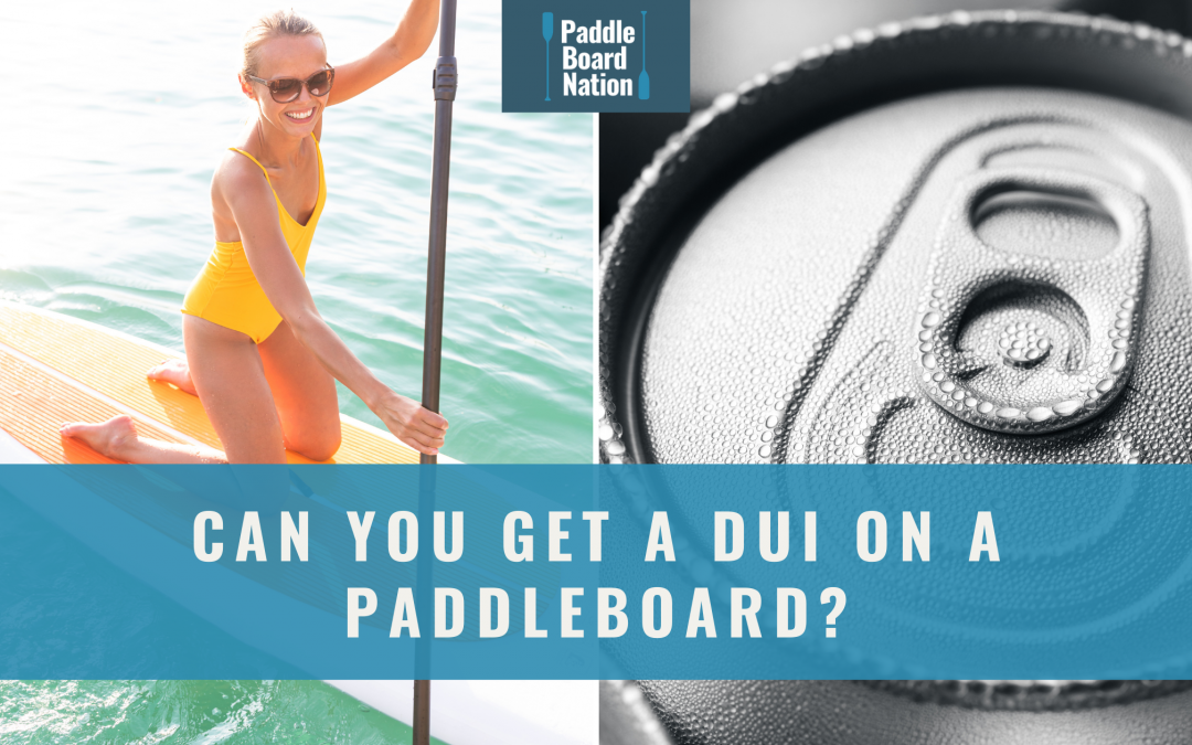 Can you get a DUI on a paddleboard