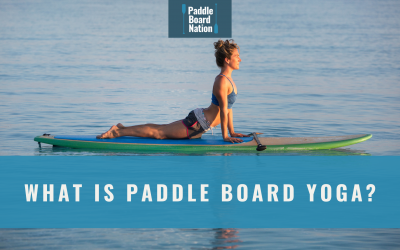 What Is Paddle Board Yoga?