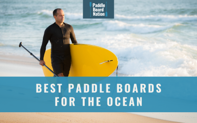 Best Paddle Boards For The Ocean