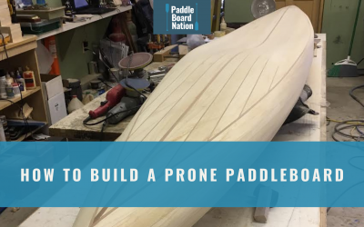 How To Build A Prone Paddleboard