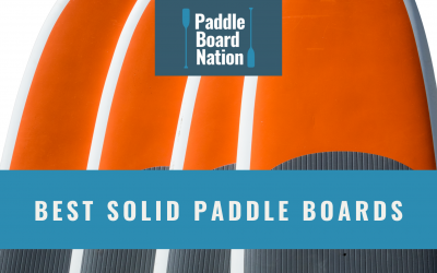Best Solid Paddle Boards
