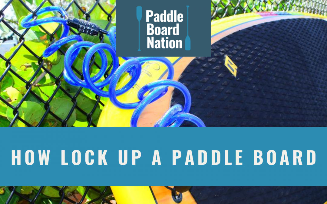 How Lock Up A Paddle Board